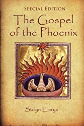 The Gospel of the Phoenix: Special Edition: Another Revelation of Jesus