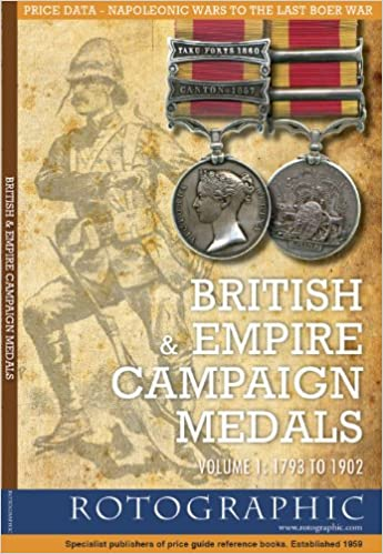 Read online British & Empire Campaign Medals - Volume 1: 1793 to 1902 (British & Irish/Empire Campaign Medals) PDF