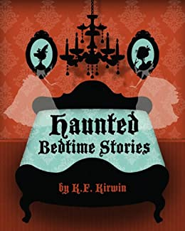 Haunted Bedtime Stories by [Kirwin, K. F.]