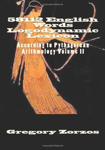 58112 English Words Logodynamic Lexicon: According to Pythagorean Arithmology Volume II PDF