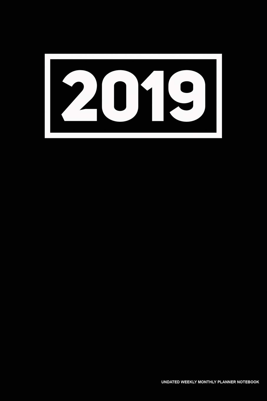 2019 Undated Weekly Monthly Planner Notebook: Classic Black ...