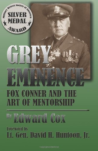Grey Eminence: Fox Conner and the Art of Mentorship PDF