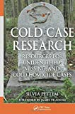 Cold Case Research Resources for Unidentified, Missing, and Cold Homicide Cases