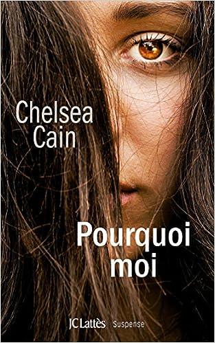 Kick Lannigan Tome 1: Pourquoi moi de Chalsea Cain 2016