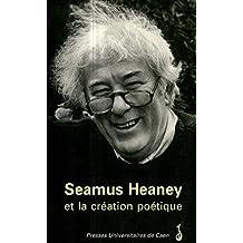 Seamus Heaney et la création poétique (Littérature et civilisation irlandaises)
