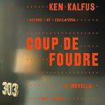Coup de Foudre: A Novella and Stories | Ken Kalfus