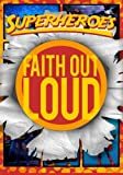 img - for Superheroes (Faith Out Loud) book / textbook / text book