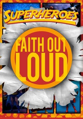 Read Online Superheroes (Faith Out Loud) pdf