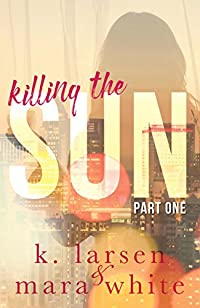 Killing The Sun by Mara White ebook deal