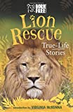 Lion Rescue: True-Life Stories (Born Free...Books)