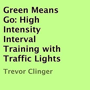 Amazon com: Green Means Go: High Intensity Interval Training