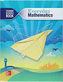 Everyday Math: Everyday Mathematics 4, Grade 4, Student Reference Book by Bell et (2015, Hardcover)