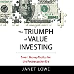 The Triumph of Value Investing: Smart Money Tactics for the Post-Recession Era | Janet Lowe