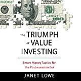 The Triumph of Value Investing: Smart Money Tactics for the Post-Recession Era