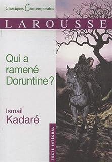 Qui a ramené Doruntine?, Kadaré, Ismaïl