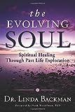 The Evolving Soul: Spiritual Healing Through Past Life Exploration