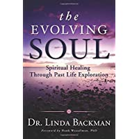 Evolving Soul: Spiritual Healing Through Past Life Exploration