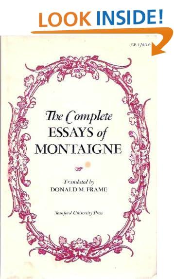 The Complete Essays of Montaigne: Donald M. Frame: Amazon.com: Books