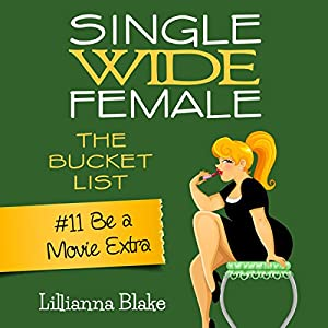 Be a Movie Extra: Single Wide Female Audiobook