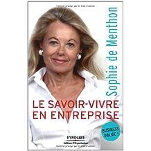 SAVOIR-VIVRE EN ENTREPRISE (LE) : BUSINESS OBLIGE