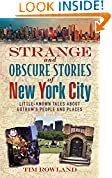 #7: Strange and Obscure Stories of New York City: Little-Known Tales About Gotham's People and Places
