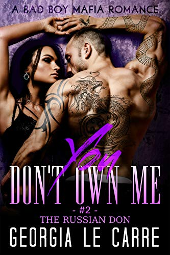 You Don't Own Me 2: A Bad Boy Mafia Romance (The Russian Don)
