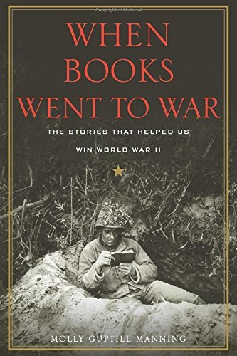 When Books Went to War: The Stories That Helped Us Win World War II by Molly Guptill Manning (2-Dec-2014) Hardcover