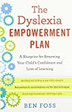 img - for The Dyslexia Empowerment Plan: A Blueprint for Renewing Your Child's Confidence and Love of Learning book / textbook / text book
