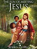 img - for The Fun of Meeting Jesus book / textbook / text book