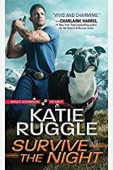 Survive the Night (Rocky Mountain K9 Unit Book 3) Kindle Edition