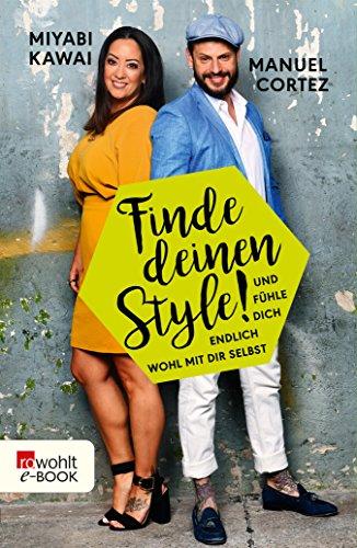 Finde deinen Style!: Und fühle dich endlich wohl mit dir selbst (German Edition)