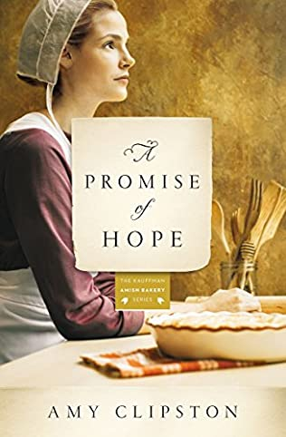A Promise Of Hope 2010 The Second Book In Kauffman Amish Bakery Series