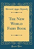 img - for The New World Fairy Book (Classic Reprint) book / textbook / text book