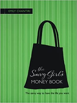 The Savvy Girl's Money Book