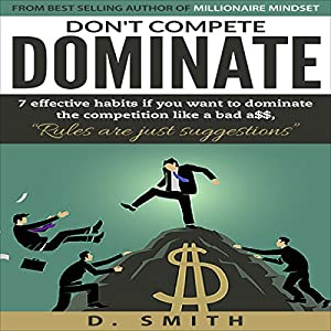 Don't Compete, Dominate Audiobook