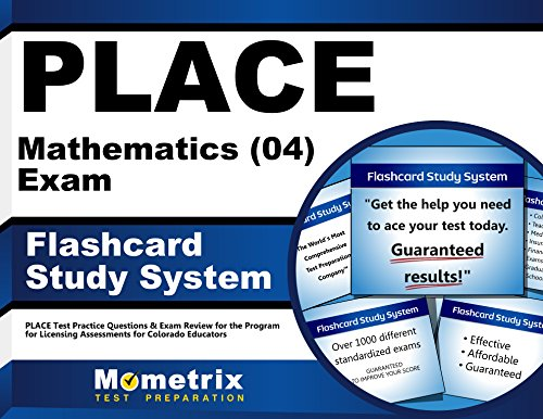 PLACE Mathematics (04) Exam Flashcard Study System: PLACE Test Practice Questions & Exam Review for the Program for Licensing Assessments for Colorado Educators (Cards)