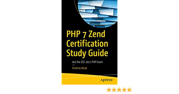 Amazon php 7 zend certification study guide ace the zce 2017 amazon php 7 zend certification study guide ace the zce 2017 php exam ebook andrew beak kindle store fandeluxe Image collections