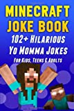 Minecraft Joke Book: 102+ Hilarious Yo Momma Jokes for Kids, Teens and Adults, Minecraft Books, 1495975177