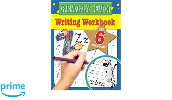 Really Fun Writing Workbook For 6 Year Olds Fun Educational