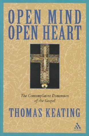 Open Mind, Open Heart: The Contemplative Dimension Of The Gospel Hardcover June 1, 1994