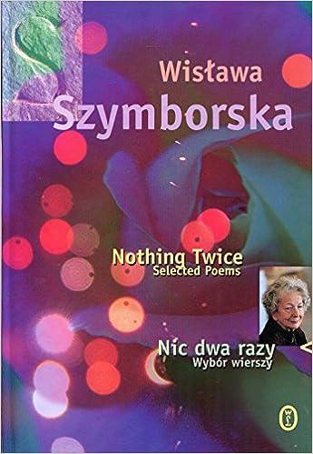 Nic Dwa Razy Nothing Twice Szymborska Wisawa