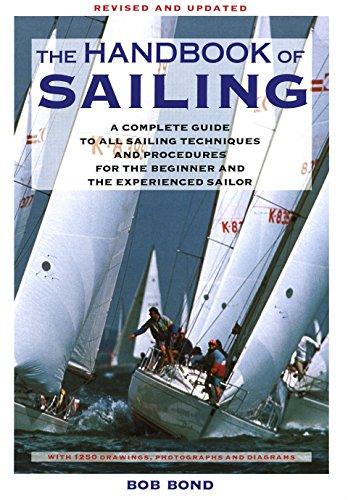 (The Handbook Of Sailing: A Complete Guide to All Sailing Techniques and Procedures for the Beginner and the Experienced Sailor )