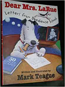 Dear Mrs. LaRue : Letters from Obedience School-2003-LN