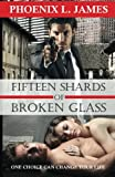 Fifteen Shards of Broken Glass: Regular Print Edition
