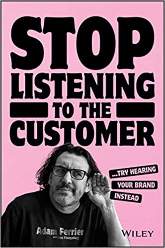 Book's Cover of Stop Listening to the Customer: Try Hearing Your Brand Instead (Anglais) Broché – 17 janvier 2020