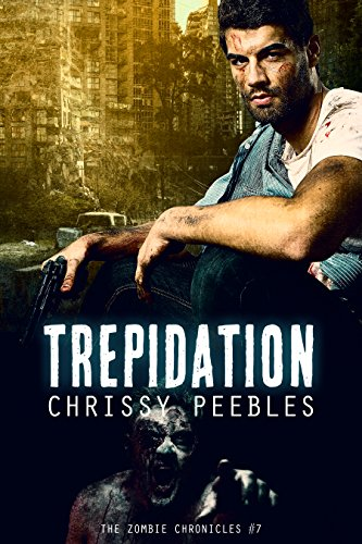 Trepidation ( The Zombie Chronicles #7 ) - Chrissy Peebles