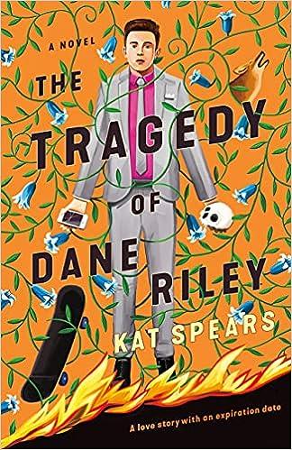 Amazon.com: The Tragedy of Dane Riley: A Novel (9781250124807): Spears,  Kat: Books
