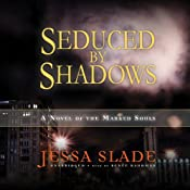 Seduced by Shadows: A Novel of the Marked Souls | Jessa Slade