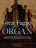 Great Fugues for Organ, Classical Piano Sheet Music, 0486457214