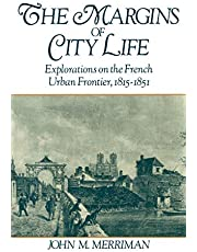 The Margins of City Life: Explorations on the French Urban Frontier, 1815-1851